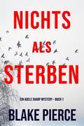 Nichts Als Sterben (Ein Adele Sharp Mystery - Buch 1)