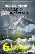 Vampire in Innsmouth: 6 Horrorgeschichten