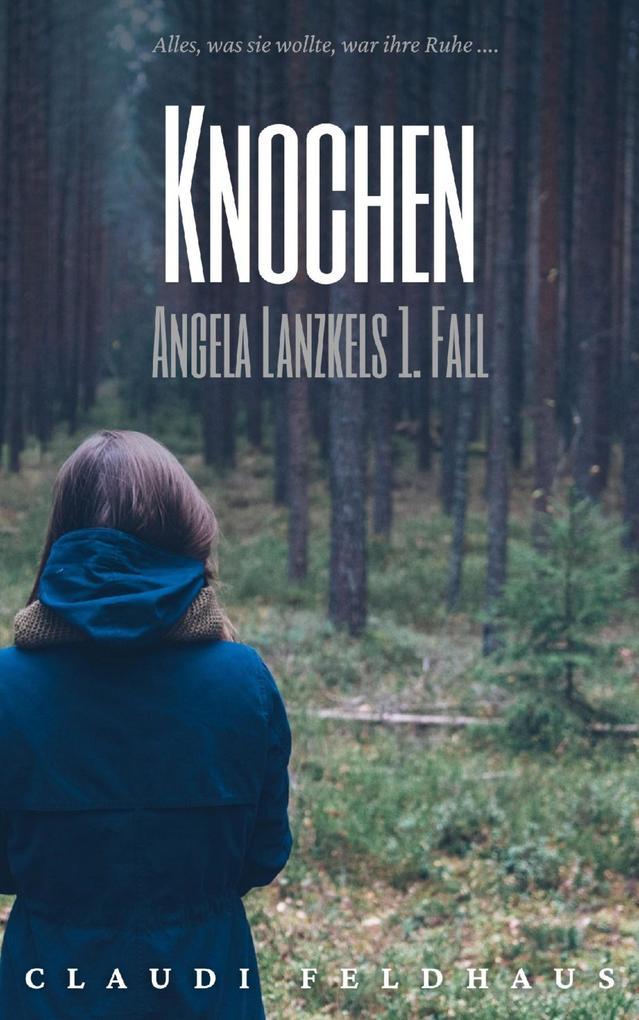 Knochen: Angela Lanzkels 1. Fall als eBook epub