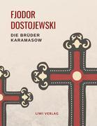 Fjodor Dostojewski: Die Brüder Karamasow. Vollständige Neuausgabe.