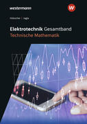 Elektrotechnik Gesamtband. Technische Mathematik: Schülerband