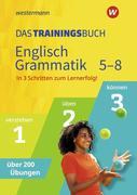 Das Trainingsbuch. Englisch Grammatik 5-8