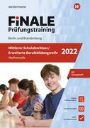 FiNALE - Prüfungstraining Mittlerer Schulabschluss, Fachoberschulreife, Erweiterte Berufsbildungsreife Berlin und Brandenburg. Mathematik 2022