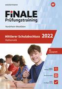 FiNALE - Prüfungstraining Mittlerer Schulabschluss Nordrhein-Westfalen. Mathematik 2022