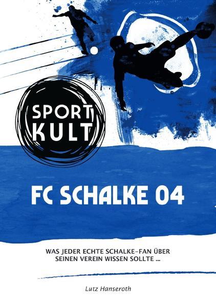 FC Schalke 04 - Fußballkult als Buch (kartoniert)