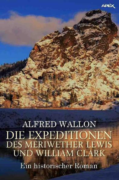 DIE EXPEDITIONEN DES MERIWETHER LEWIS UND WILLIAM CLARK als Buch (kartoniert)