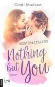 Boston College - Nothing but You