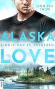 Alaska Love - Single-Dad zu vergeben