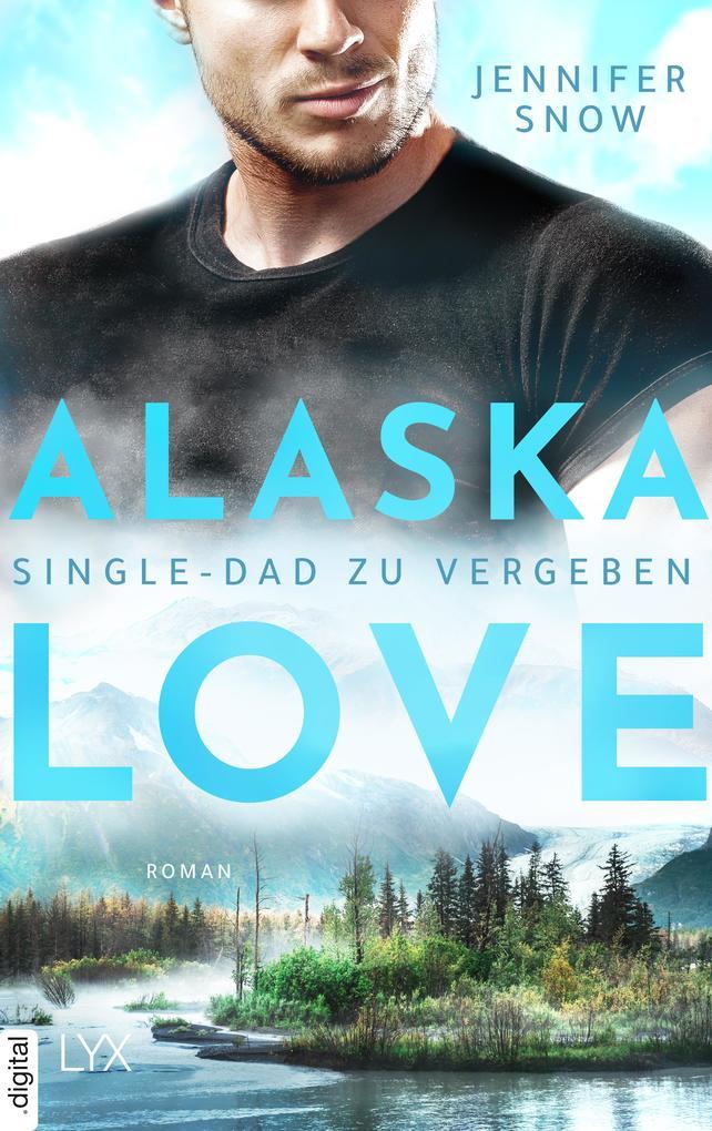 Alaska Love - Single-Dad zu vergeben als eBook epub