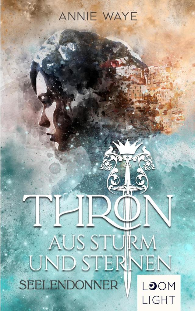 Thron aus Sturm und Sternen 1: Seelendonner als eBook epub