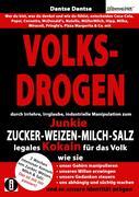 VOLKSDROGEN - durch Irrlehre, Irrglaube, industrielle Manipulation zum Junkie - ZUCKER - WEIZEN - MILCH - SALZ legales Kokain für das Volk.