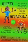 Koffi & Bitacola - Two incredible and amazing detectives from Africa and their funny and thrilling adventures: Vol.1