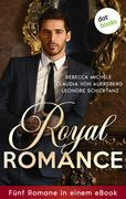 Royal Romance - Fünf Romane in einem eBook