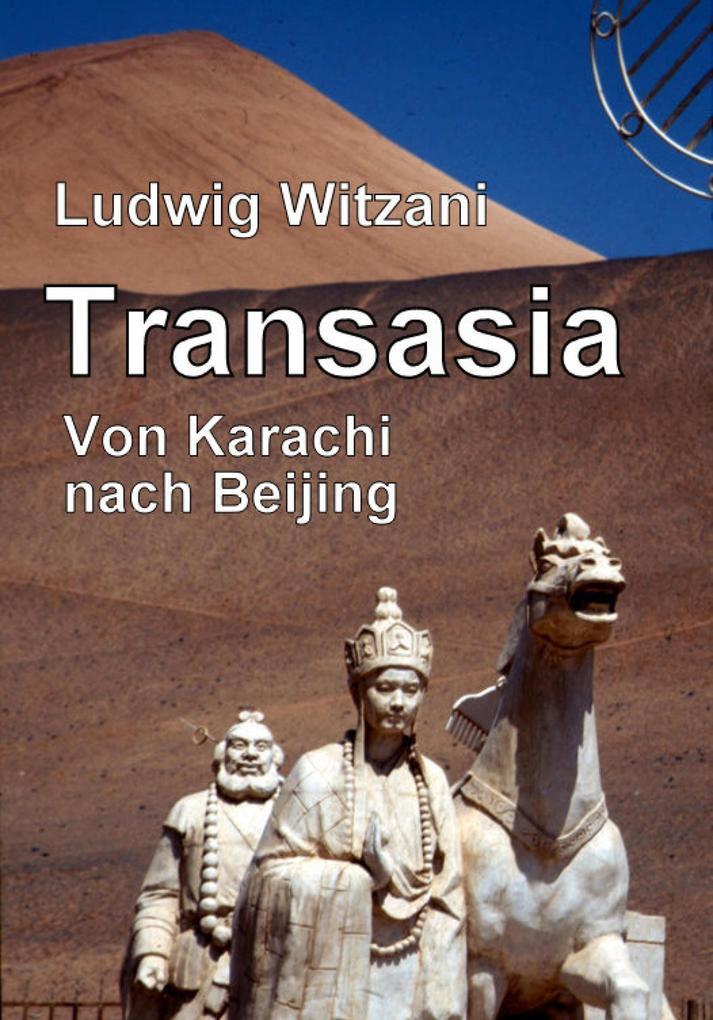 Transasia. Von Karachi nach Beijing als eBook epub
