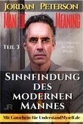 Dr. Jordan Peterson - Man of Meaning. Eine Einführung in sein Werk.