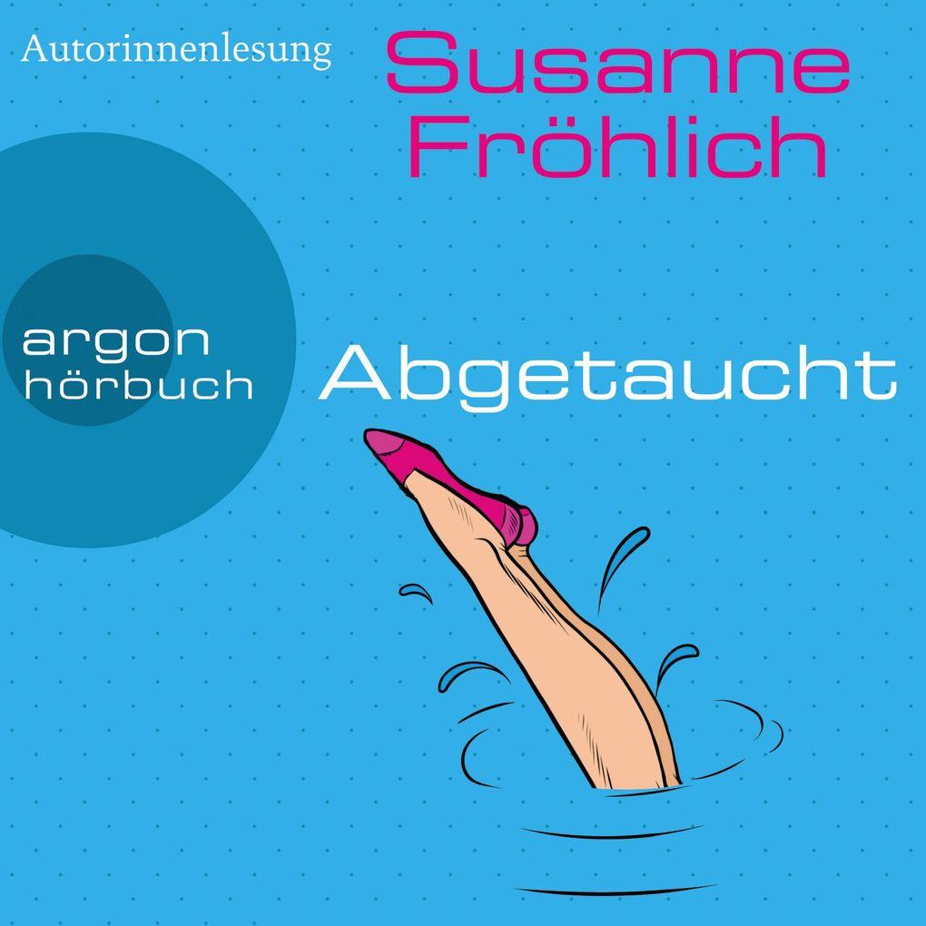 Abgetaucht - Ein Andrea Schnidt Roman, Band 11 (Gekürzte Lesung) als Hörbuch Download