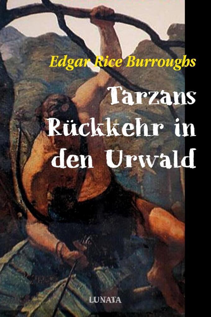 Tarzans Rückkehr in den Urwald als eBook epub