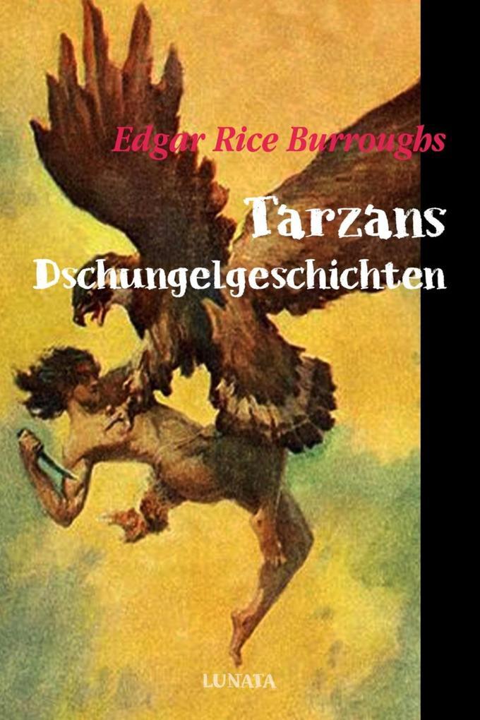 Tarzans Dschungelgeschichten als eBook epub