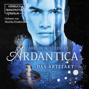 Ardantica, Band 2: Das Artefakt (ungekürzt)