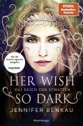 Signierte Ausgabe: Das Reich der Schatten, Band 1: Her Wish So Dark