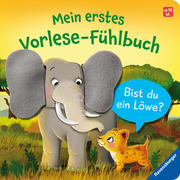 Mein erstes Vorlese-Fühlbuch: Bist du ein Löwe?