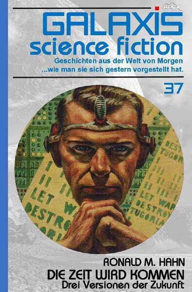 GALAXIS SCIENCE FICTION, Band 37: DIE ZEIT WIRD KOMMEN - DREI VERSIONEN DER ZUKUNFT als Buch (kartoniert)