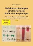 Molekülverbindungen, Strukturformeln, Stoffe als Energieträger