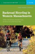 Backroad Bicycling in Western Massachusetts: 30 Rides in the Berkshires, Hampshire County, the Mohawk Trail, and the Pioneer Valley
