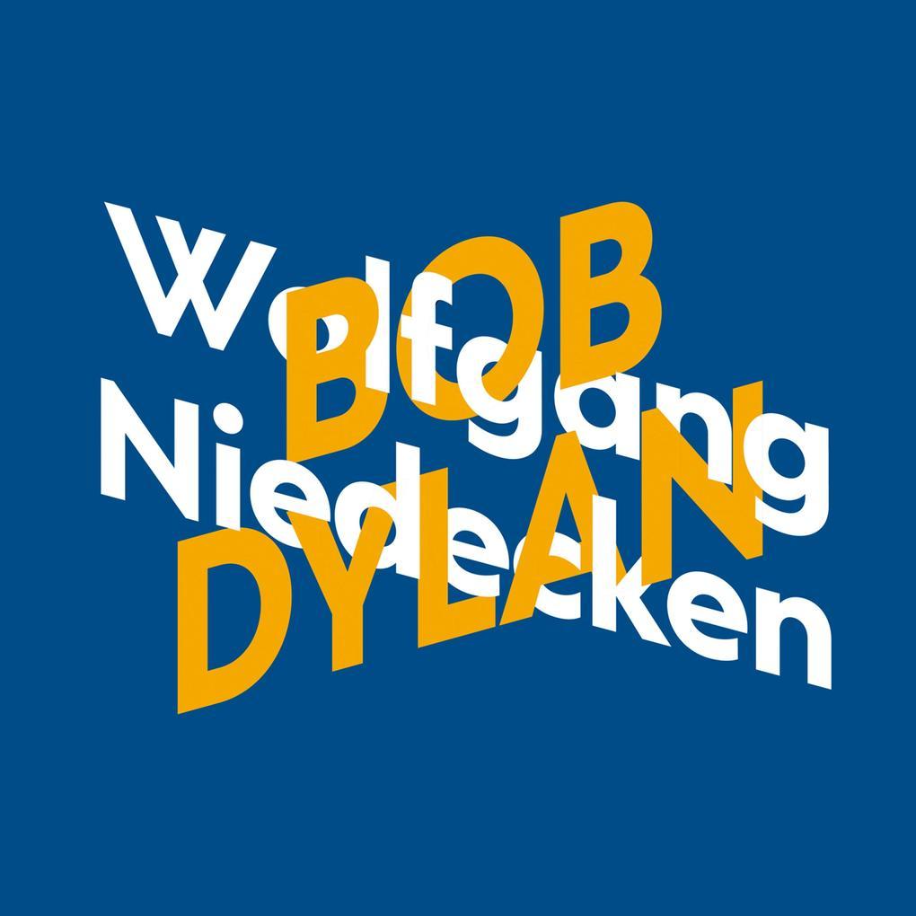 Wolfgang Niedecken über Bob Dylan - KiWi Musikbibliothek, Band 11 (Ungekürzte Autorenlesung) als Hörbuch Download