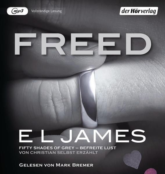 Freed - Fifty Shades of Grey. Befreite Lust von Christian selbst erzählt als Hörbuch CD