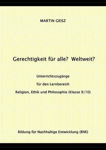 Gerechtigkeit für alle? Weltweit?  Unterrichtszugänge für die Fächergruppe Religion, Ethik und P als Buch (kartoniert)