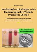 Kohlenstoffverbindungen - Einführung in ihre Vielfalt: Organische Chemie