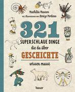 321 superschlaue Dinge, die du über Geschichte wissen musst