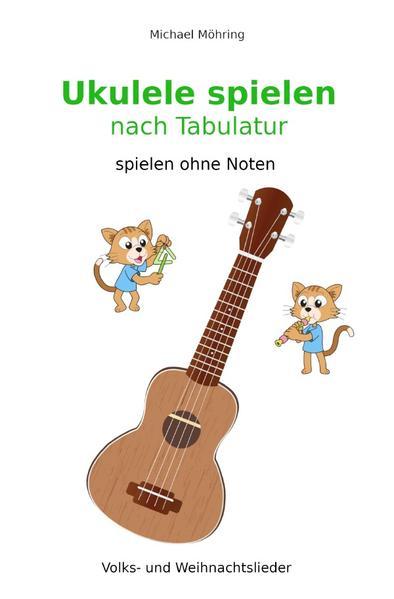 Ukulele spielen nach Tabulatur als Buch (kartoniert)