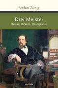 Drei Meister. Balzac, Dickens, Dostojewski