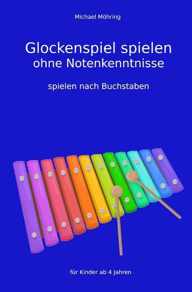 Glockenspiel spielen ohne Notenkenntnisse als Buch (kartoniert)