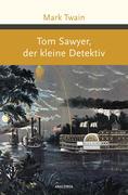 Tom Sawyer, der kleine Detektiv