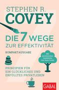 Die 7 Wege zur Effektivität - Kompaktausgabe
