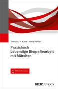 Praxisbuch Lebendige Biografiearbeit mit Märchen