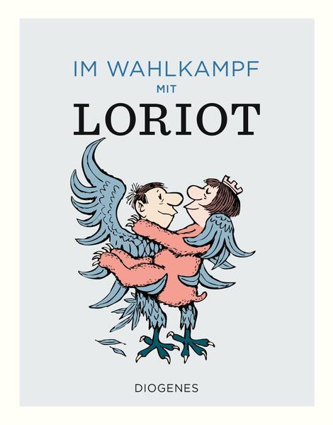 Im Wahlkampf mit Loriot als Buch (gebunden)