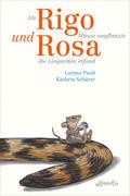 Als Rigo Mäuse anpflanzte und Rosa die Leoparden erfand