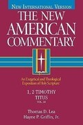 1, 2 Timothy, Titus, Volume 34: An Exegetical and Theological Exposition of Holy Scripture