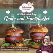 Die Wölkchenbäckerei: Wölkchenleichtes Grill- und Partybuffet
