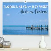 FLORIDA KEYS UND KEY WEST Malerische Reiseroute (Premium, hochwertiger DIN A2 Wandkalender 2022, Kunstdruck in Hochglanz)