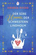 Der süße Himmel der Schwestern Lindholm