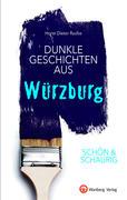 SCHÖN & SCHAURIG - Dunkle Geschichten aus Würzburg