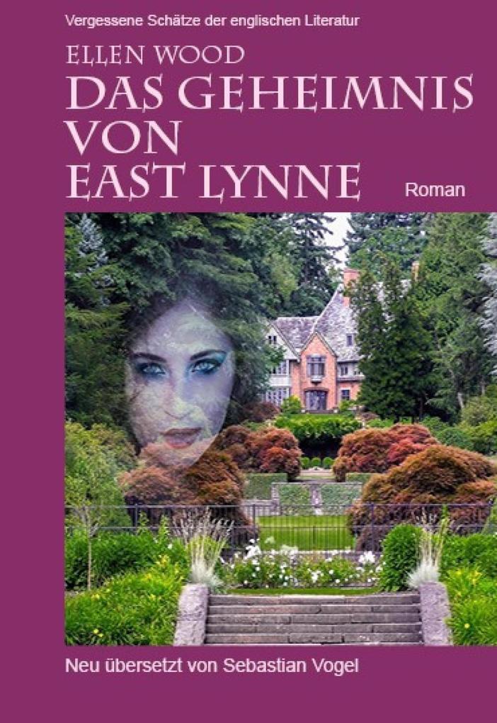 Das Geheimnis von East Lynne als eBook epub