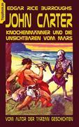 John Carter - Knochenmänner und die unsichtbaren vom Mars