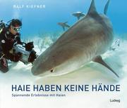 Haie haben keine Hände - Spannende Erlebnisse mit Haien