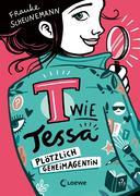 T wie Tessa (Band 1) - Plötzlich Geheimagentin!